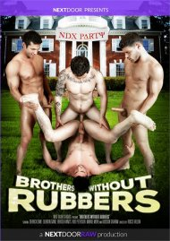 Brothers Without Rubbers Porn Video