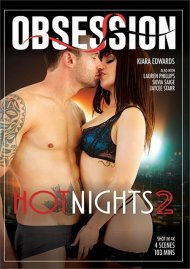 Hot Nights 2 HD porn video from Obsession.