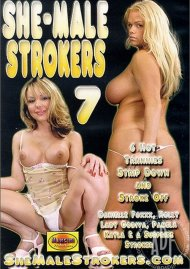 She-Male Strokers 7 Porn Movie