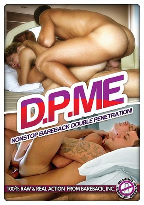 D.P. Me: Nonstop Bareback Double Penetration!