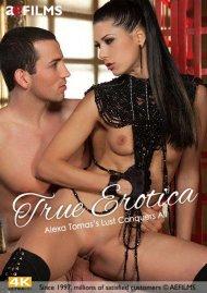 True Erotica: Alexa Tomas's Lust Conquers All Porn Video