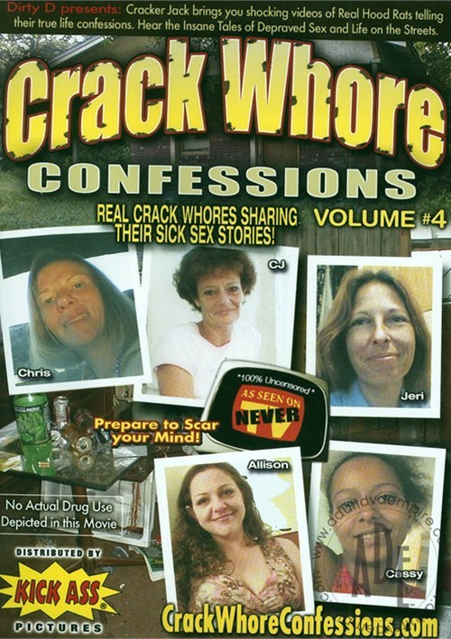 Crack Whore Confessions Vol. 4