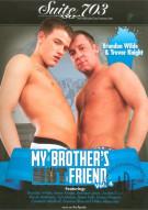 My Brothers Hot Friend Vol. 4 Porn Movie