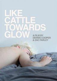 Like Cattle Towards Glow gay cinema streaming video from TLA Releasing.