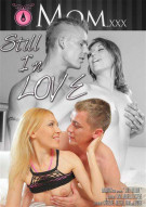 Still In Love Porn Movie