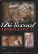 Bi Sexual Bareback Vol. 6 Porn Movie
