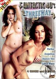 Fantastic 40's Threeway