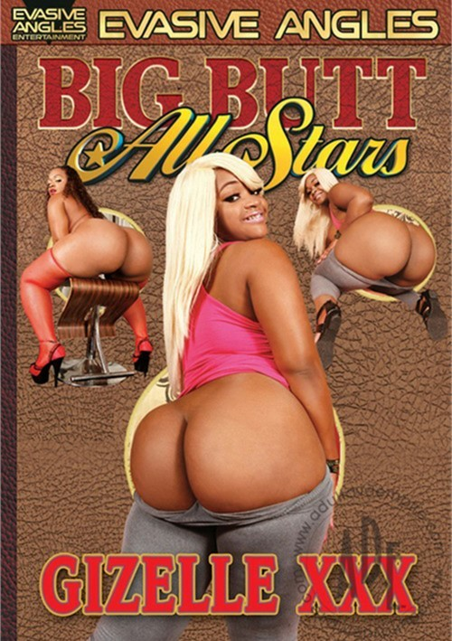 Gizelle xxx porn Big Butt All Stars Gizelle Xxx Evasive Angles Adult Dvd Empire