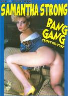 Samantha Strong Bang Gang Triple Feature Porn Movie