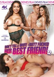 Don't Tell My Wife I Buttfucked Her Best Friend 12 Porn Video