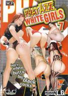 Phat Azz White Girls 7 Porn Movie