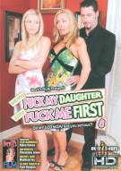 Wanna Fuck My Daughter Gotta Fuck Me First 8 Porn Movie