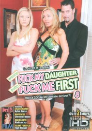 Wanna Fuck My Daughter Gotta Fuck Me First 8 Porn Movie