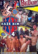 Haze Him 4 Porn Movie