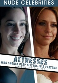 Actresses Who Should Play Sisters in a Feature Porn Video