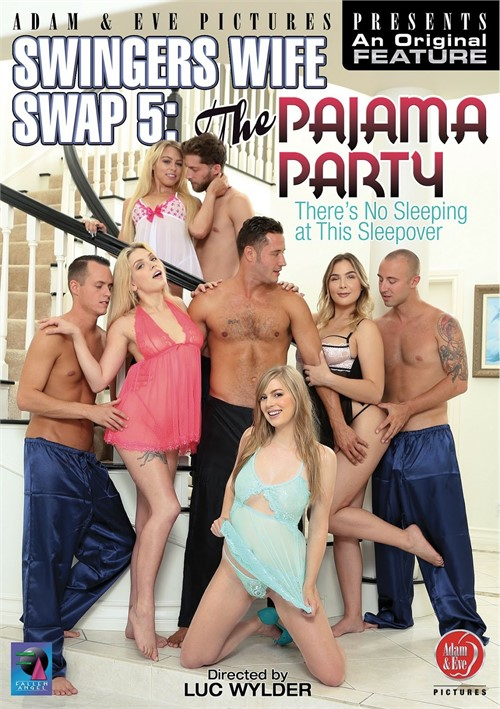 Swingers Wife Swap 5: The Pajama Party couples porn video from Adam & Eve.