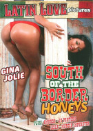 South Of The Border Honeys Porn Movie