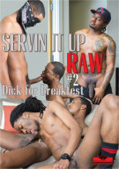 Servin It Up Raw #2: Dick for Breakfast Boxcover