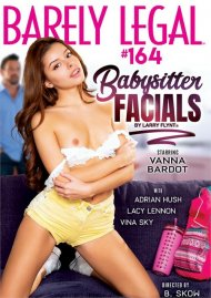Barely Legal #164: Babysitter Facials Porn Video