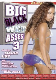 Big Black Wet Asses! 3