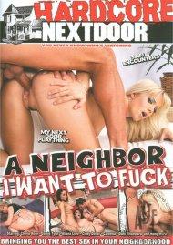 Neighbor I Want To Fuck, A Porn Movie
