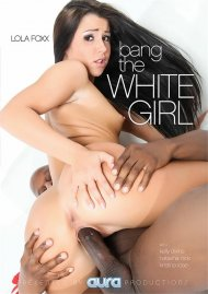 Bang The White Girl Porn Video