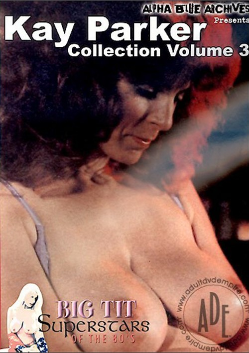 Kay Parker Collection Vol. 3
