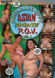 Big Bubble Butt Asian Barebackin' P.O.V. Vol. 1 Porn Video