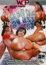 She Got Way Mo Ass #3 Porn Video
