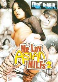 Me Luv Asian MILFs 2 Porn Video