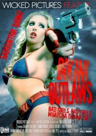 Bikini Outlaws porn video from Wicked Pictures.