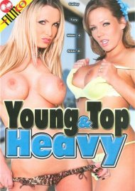 Young & Top Heavy