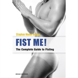 Fist Me! The Complete Guide to Fisting Sex Toy