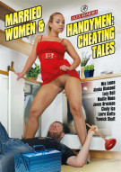 Married Women & Handymen: Cheating Tales Porn Video