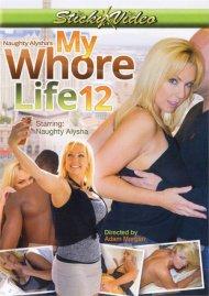 Naughty Alyshas My Whore Life 12 Porn Movie