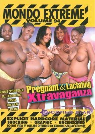 Mondo Extreme 94: Pregnant & Lactating Xtravaganza Movie