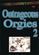 Outrageous Orgies 2 Porn Movie