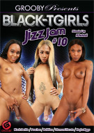 Black-TGirls Jizz Jam #10 Porn Video