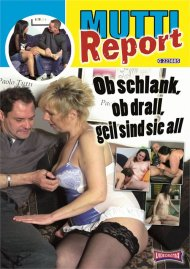 Muttireport 10 - Ob schlank, ob drall, geil sind sie all Porn Video