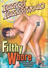 Holly Hollywood AKA Filthy Whore Porn Video