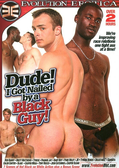 Dude! I Got Nailed by A Black Guy! Boxcover