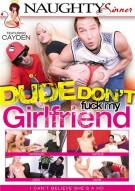 Dude Dont Fuck My Girlfriend Movie