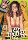 Big Titted First Timers 2 Boxcover