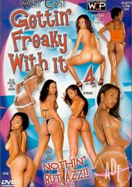 Gettin Freaky With It! 4 Porn Movie