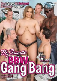 My Favorite BBW Gang Bang Ep. 8 Porn Video