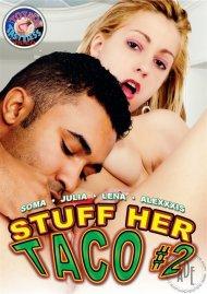Stuff Her Taco #2 Porn Video