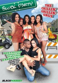 Block Party: The Chillin & Grillin Orgy Movie