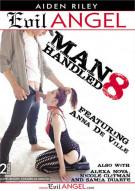 Manhandled 8 Porn Video