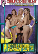Mother-Daughter Exchange Club Part 45 Porn Movie