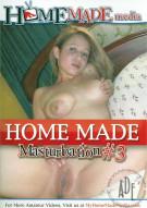Home Made Masturbation #3 Porn Movie